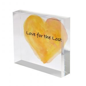 Loved for the lost acrylic block